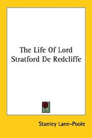 Cover of: The Life Of Lord Stratford De Redcliffe | Stanley Lane-Poole