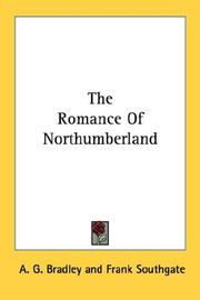 Cover of: The romance of Northumberland by A. G. Bradley