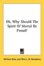 Cover of: Oh, Why Should The Spirit Of Mortal Be Proud? | William Knox