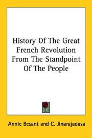 Cover of: History Of The Great French Revolution From The Standpoint Of The People by Annie Wood Besant