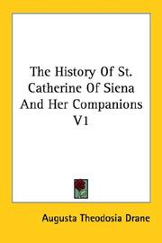 Cover of: The History Of St. Catherine Of Siena And Her Companions V1 | Augusta Theodosia Drane