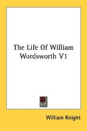 Cover of: The Life Of William Wordsworth V1 | William Knight