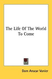 Cover of: The Life Of The World To Come | Dom Anscar Vonier