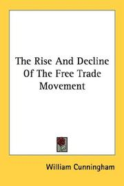 Cover of: The Rise And Decline Of The Free Trade Movement | William Cunningham