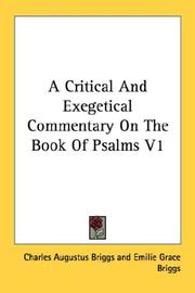 Cover of: A Critical And Exegetical Commentary On The Book Of Psalms V1 | Charles Augustus Briggs