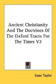 Cover of: Ancient Christianity And The Doctrines Of The Oxford Tracts For The Times V2 | Taylor, Isaac