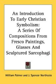 Cover of: An Introduction To Early Christian Symbolism by William Palmer