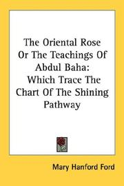 Cover of: The Oriental Rose Or The Teachings Of Abdul Baha | Mary Hanford Ford