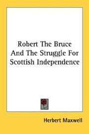 Cover of: Robert The Bruce And The Struggle For Scottish Independence | Herbert Maxwell