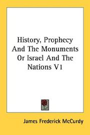 Cover of: History, Prophecy And The Monuments Or Israel And The Nations V1 by McCurdy, James Frederick