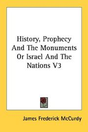 Cover of: History, Prophecy And The Monuments Or Israel And The Nations V3 by McCurdy, James Frederick