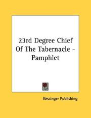 Cover of: 23rd Degree Chief Of The Tabernacle - Pamphlet | Kessinger Publishing