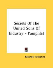 Cover of: Secrets Of The United Sons Of Industry - Pamphlet | Kessinger Publishing