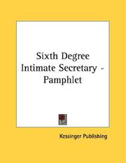 Cover of: Sixth Degree Intimate Secretary - Pamphlet | Kessinger Publishing