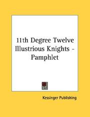 Cover of: 11th Degree Twelve Illustrious Knights - Pamphlet | Kessinger Publishing