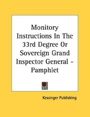Cover of: Monitory Instructions In The 33rd Degree Or Sovereign Grand Inspector General - Pamphlet | Kessinger Publishing