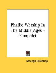 Cover of: Phallic Worship In The Middle Ages - Pamphlet | Kessinger Publishing