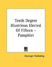 Cover of: Tenth Degree Illustrious Elected Of Fifteen - Pamphlet | Kessinger Publishing