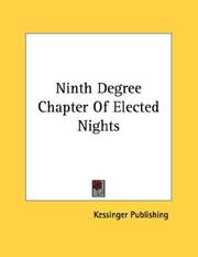 Cover of: Ninth Degree Chapter Of Elected Nights | Kessinger Publishing