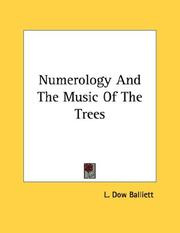 Cover of: Numerology And The Music Of The Trees | L. Dow Balliett