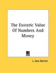 Cover of: The Esoteric Value Of Numbers And Money by L. Dow Balliett