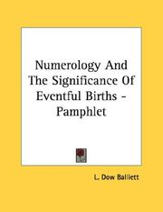 Cover of: Numerology And The Significance Of Eventful Births - Pamphlet | L. Dow Balliett