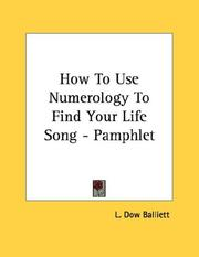 Cover of: How To Use Numerology To Find Your Life Song - Pamphlet | L. Dow Balliett