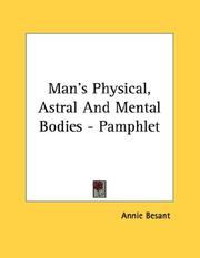Cover of: Man's Physical, Astral And Mental Bodies - Pamphlet by Annie Wood Besant