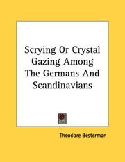 Cover of: Scrying Or Crystal Gazing Among The Germans And Scandinavians | Theodore Besterman