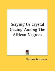 Cover of: Scrying Or Crystal Gazing Among The African Negroes | Theodore Besterman
