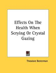 Cover of: Effects On The Health When Scrying Or Crystal Gazing | Theodore Besterman