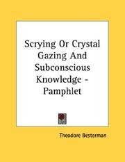 Cover of: Scrying Or Crystal Gazing And Subconscious Knowledge - Pamphlet | Theodore Besterman