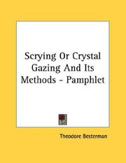 Cover of: Scrying Or Crystal Gazing And Its Methods - Pamphlet | Theodore Besterman