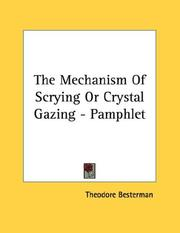 Cover of: The Mechanism Of Scrying Or Crystal Gazing - Pamphlet | Theodore Besterman