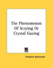 Cover of: The Phenomenon Of Scrying Or Crystal Gazing by Theodore Besterman