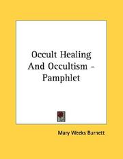 Cover of: Occult Healing And Occultism - Pamphlet | Mary Weeks Burnett
