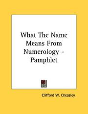 Cover of: What The Name Means From Numerology - Pamphlet | Clifford W. Cheasley