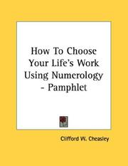 Cover of: How To Choose Your Life's Work Using Numerology - Pamphlet | Clifford W. Cheasley