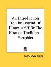 Cover of: An Introduction To The Legend Of Hiram Abiff Or The Hiramic Tradition - Pamphlet | W. W. Covey-Crump