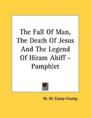 Cover of: The Fall Of Man, The Death Of Jesus And The Legend Of Hiram Abiff - Pamphlet | W. W. Covey-Crump