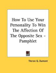 Cover of: How To Use Your Personality To Win The Affection Of The Opposite Sex - Pamphlet | Theron Q. Dumont