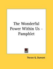 Cover of: The Wonderful Power Within Us - Pamphlet | Theron Q. Dumont