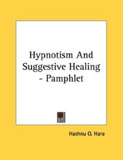 Cover of: Hypnotism And Suggestive Healing - Pamphlet | O. Hashnu Hara