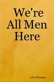 Cover of: We're All Men Here | John Flanagan