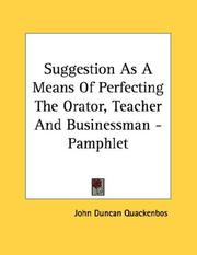 Cover of: Suggestion As A Means Of Perfecting The Orator, Teacher And Businessman - Pamphlet | John Duncan Quackenbos