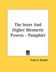 Cover of: The Inner And Higher Mesmeric Powers - Pamphlet | Frank H. Randall