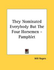 Cover of: They Nominated Everybody But The Four Horsemen - Pamphlet by Will Rogers