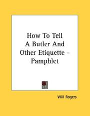 Cover of: How To Tell A Butler And Other Etiquette - Pamphlet | Will Rogers