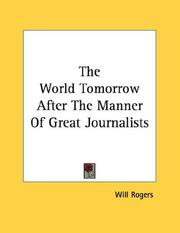 Cover of: The World Tomorrow After The Manner Of Great Journalists | Will Rogers