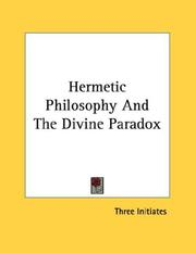 Cover of: Hermetic Philosophy And The Divine Paradox by William Walker Atkinson